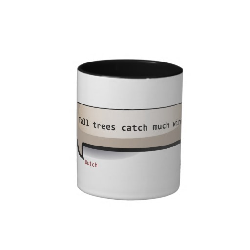 dutch_tall_trees_catch_much_wind_coffee_mugs-r414e4f404494012f7dce00ffb0cb9003_x7j1p_8byvr_512